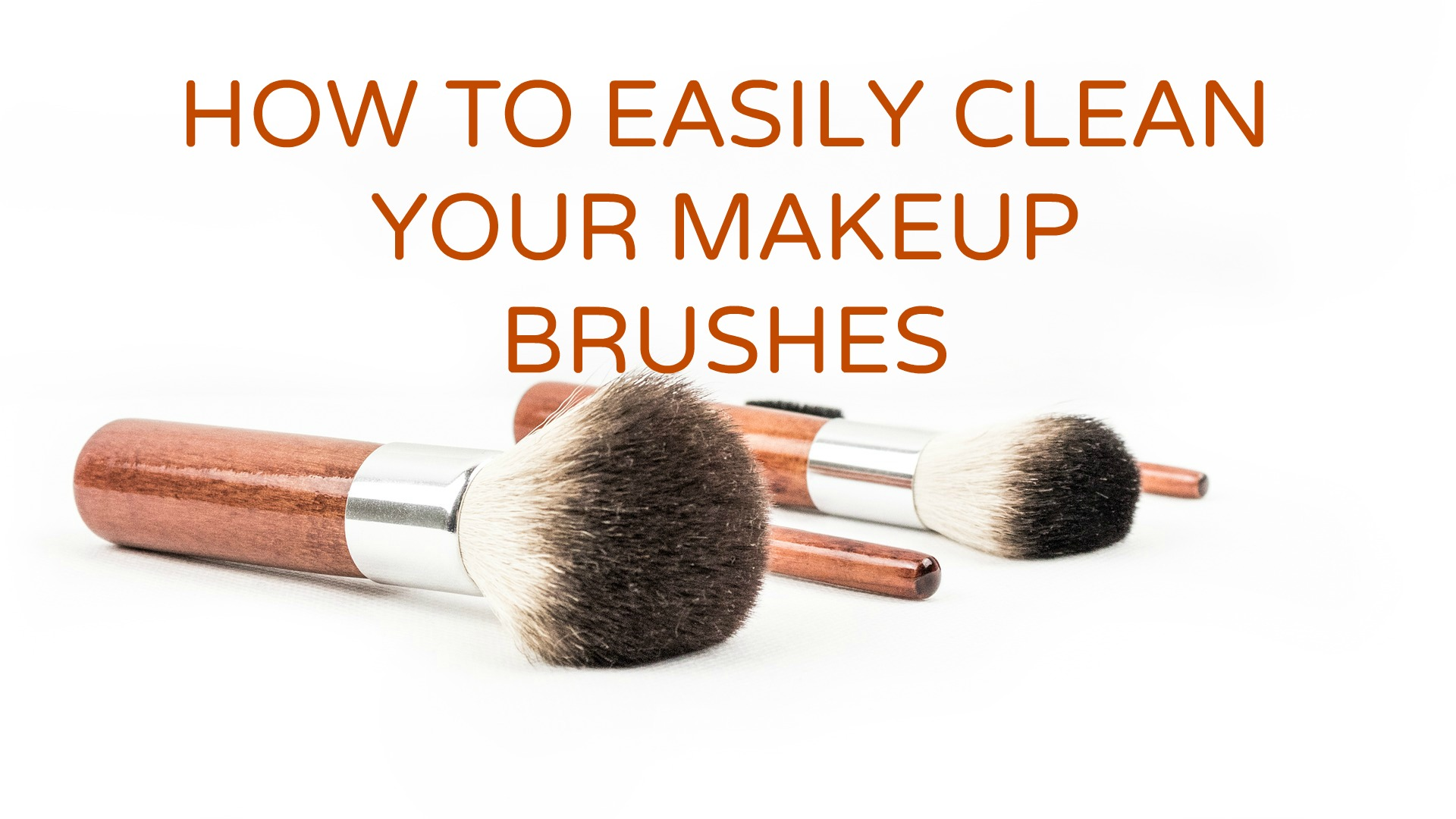 how to easily clean your makeup brushes. Black Bedroom Furniture Sets. Home Design Ideas